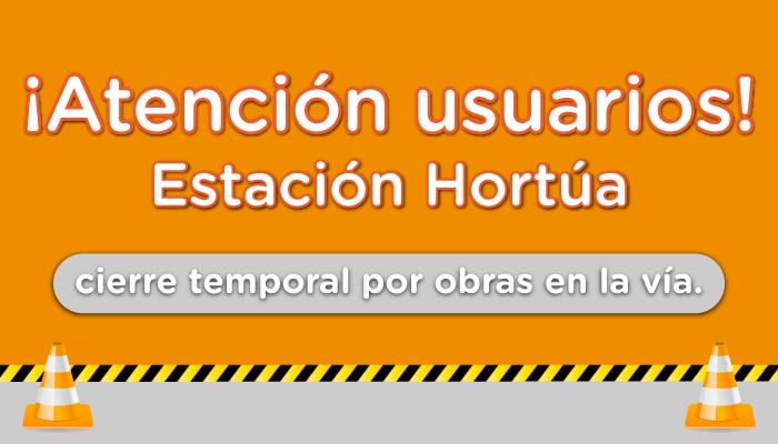 Estación Hortúa cierra temporalmente por obras en la vía