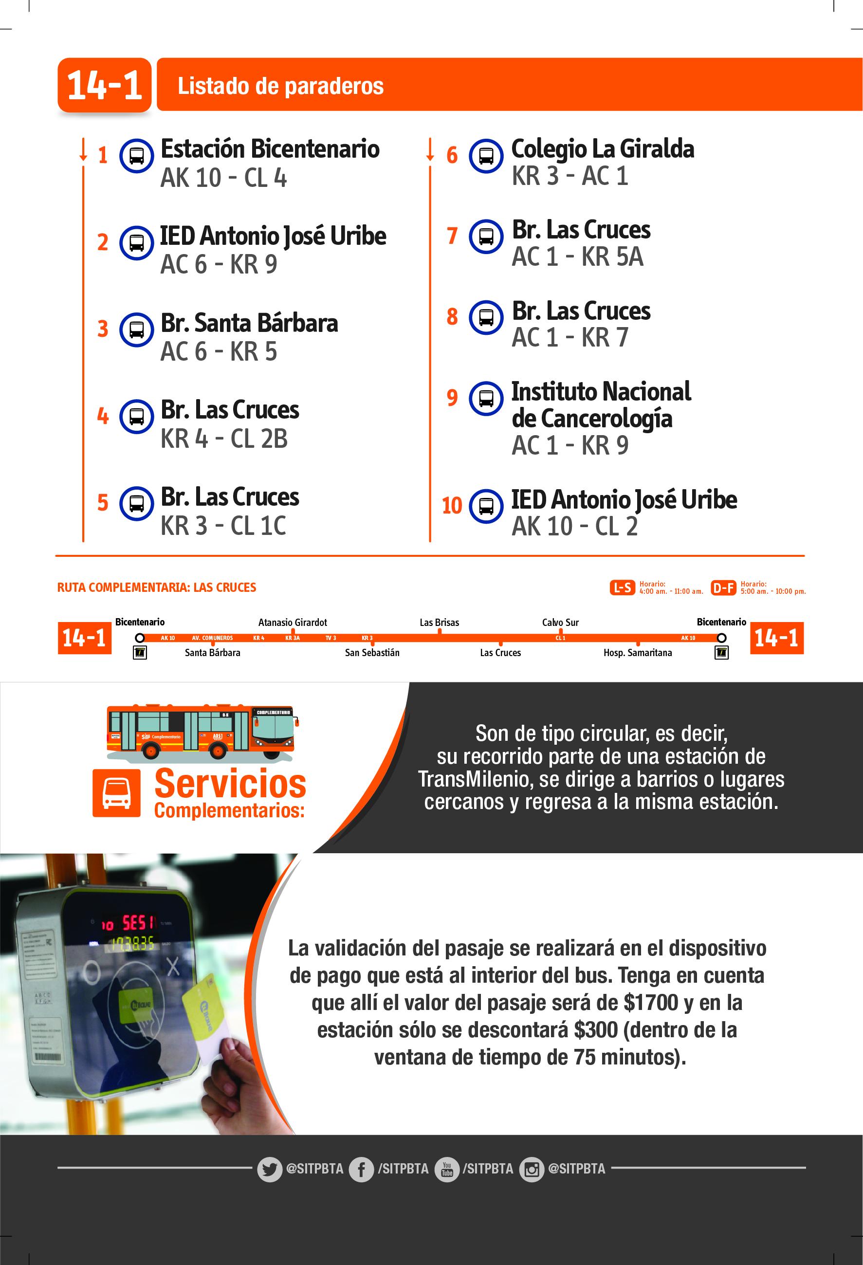 Se informa a todos los usuarios que el servicio complementario 14 -1  LAS CRUCES  ajusta su horario  empezando la operación  los Lunes a Sábado 4:00 AM- 11:00 AM, Los  domingos  y festivos a  5:00 AM –10:00PM.