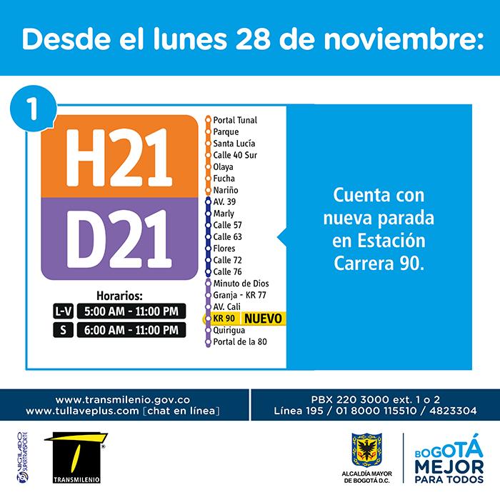 Desde el próximo Lunes 28 de noviembre  el servicio H21 D21 cuenta con una nueva parada en  la estación  Carrera 90 ( Eje Troncal para el portal  de la 80).
