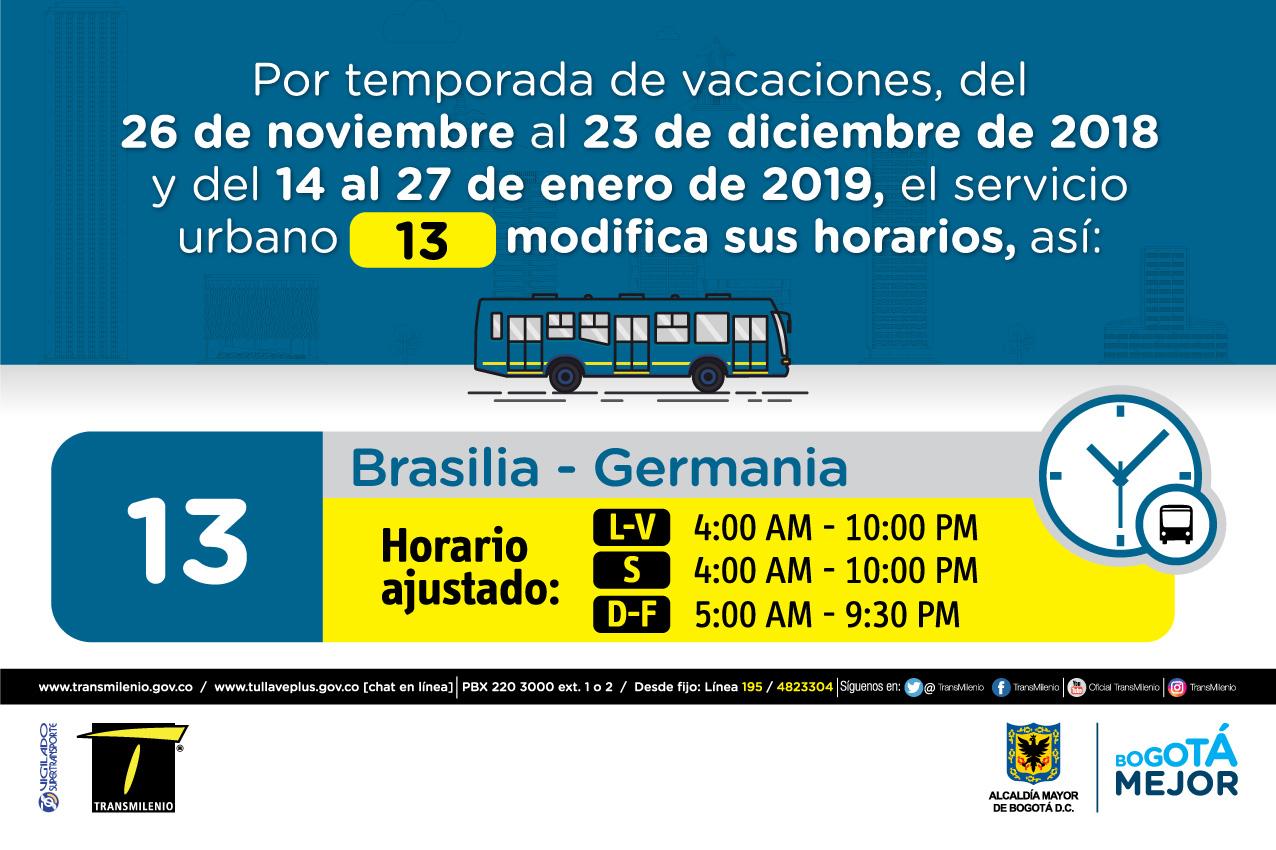 Horario ruta 13 de Lunes a viernes 4:00 AM - 10:00 PM, Sábado 4:00 AM - 10:00PM DomingO y Festivo 5:00 AM - 9:30 PM