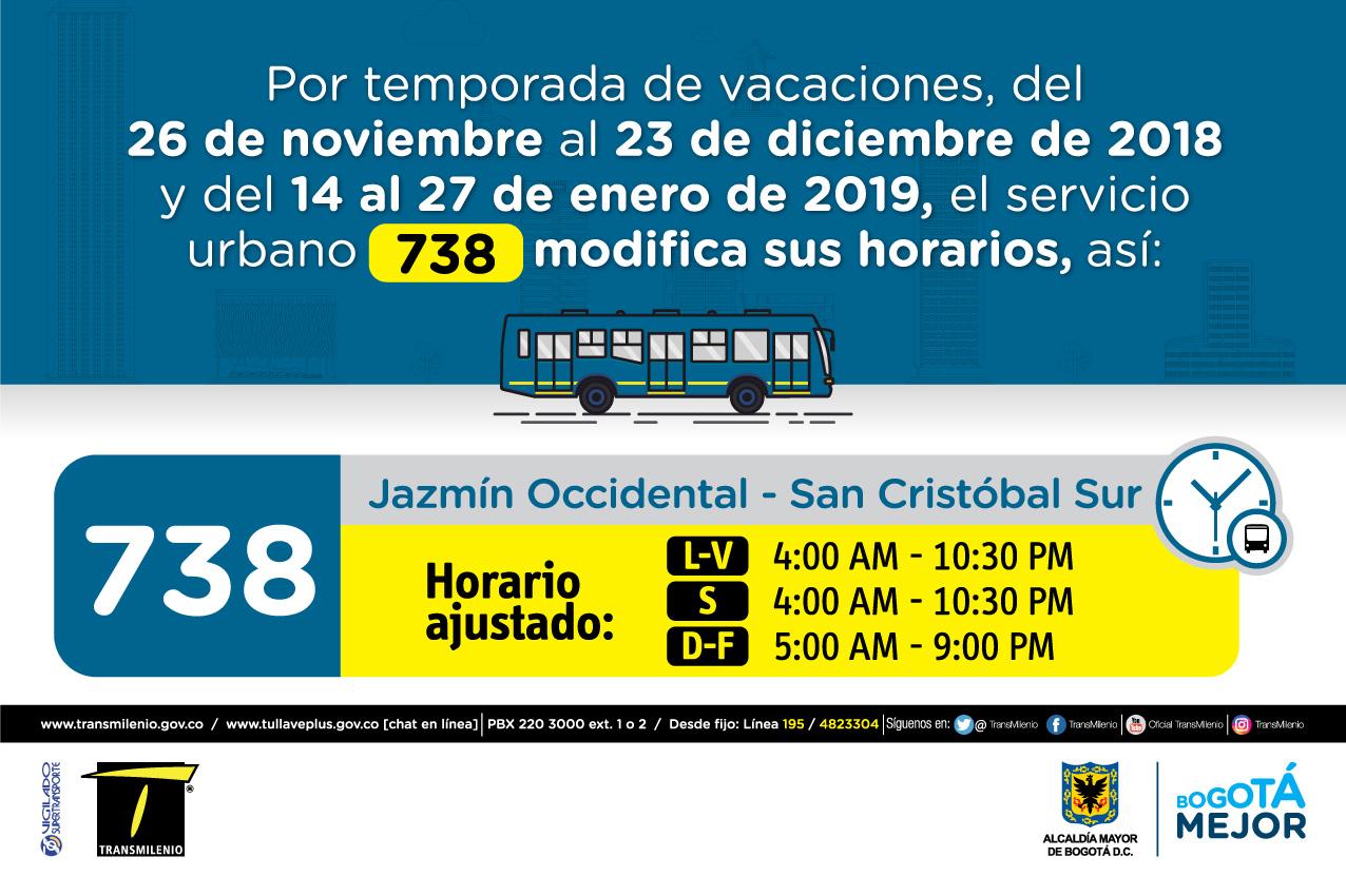 Horario ruta 738 de Lunes a viernes 4:00 AM - 10:30 PM, Sábado 4:00 AM - 10:30PM Domingo y Festivo 5:00 AM - 9:00 PM