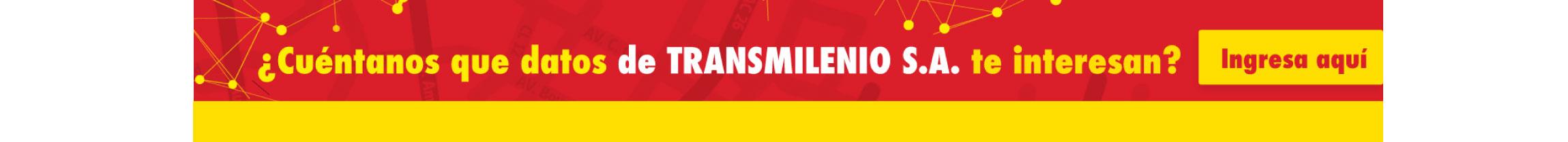 ¿Cuéntanos que datos de TRANSMILENIO S.A. te interesan?