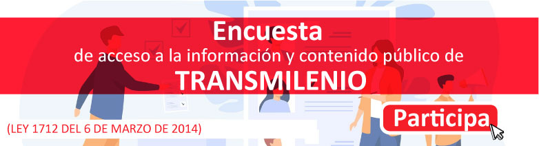 Encuesta de acceso a la información y contenido público  de TRANSMILENIO (Ley 1712 del 6 de marzo de 2014)