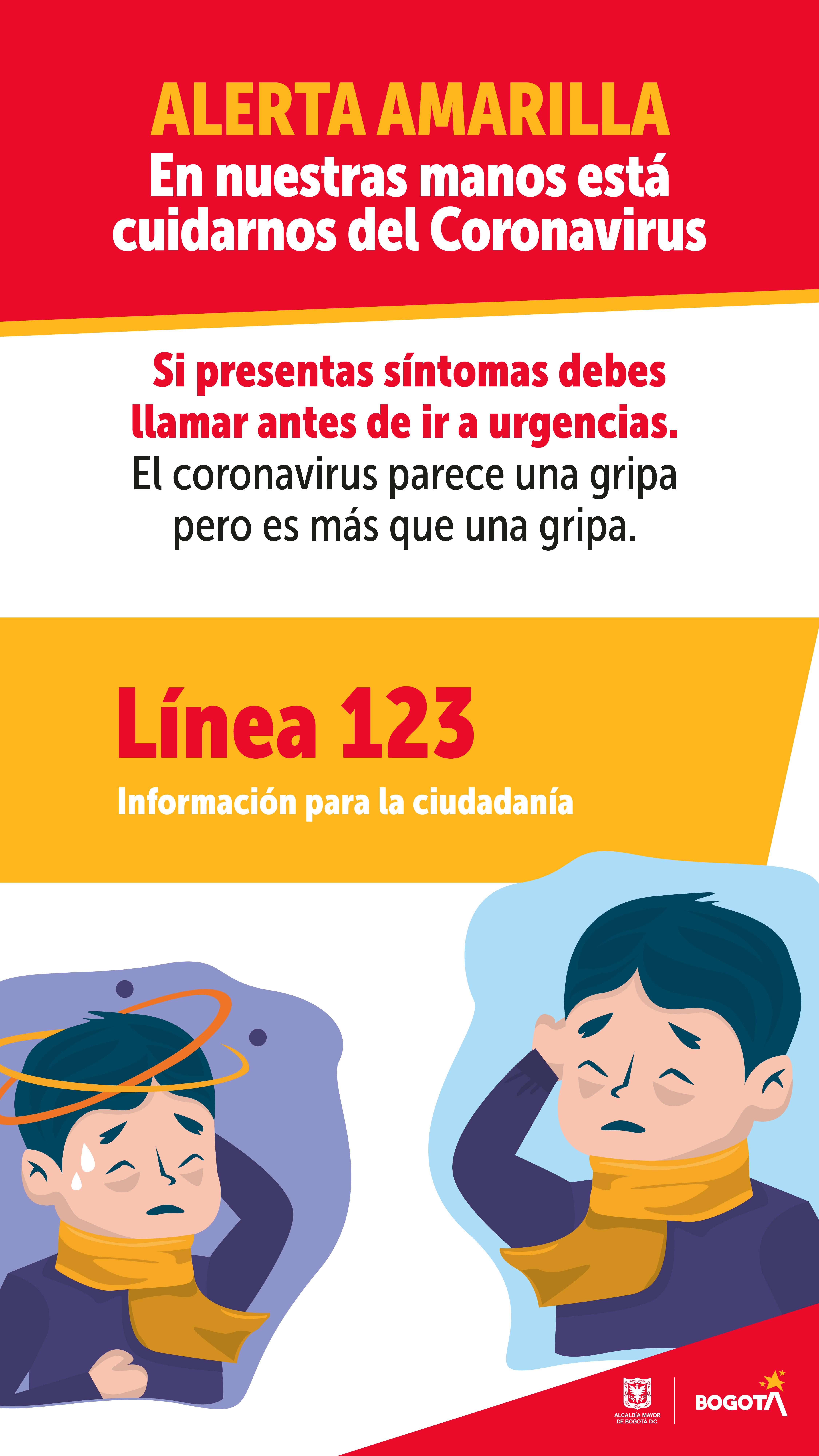 Marque al 123 en caso de presentar sintomas relacionados con el CoronaVirus